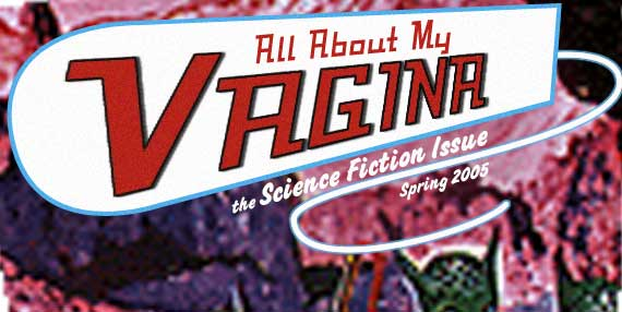 Sci-Fi and Fantasy! (Spring 2005 at All About My Vagina)